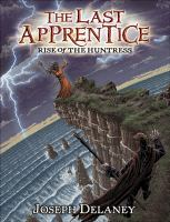 Cover image for Rise of the huntress. bk. 7 : The last apprentice series