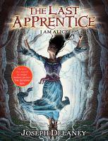 Cover image for I am Alice. bk. 12 : Last apprentice series