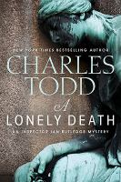 Cover image for A lonely death. bk. 13 : Ian Rutledge series