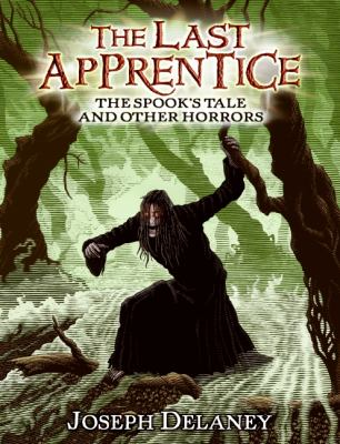 Cover image for The Spook's tale and other horrors : The last apprentice series