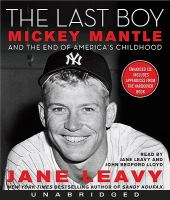 Cover image for The last boy Mickey Mantle and the end of America's childhood
