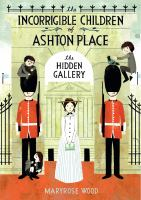 Cover image for The hidden gallery. bk. 2 : Incorrigible children of Ashton Place series