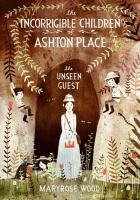 Cover image for The unseen guest. bk. 3 : Incorrigible children of Ashton Place series