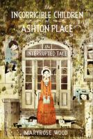 Cover image for The interrupted tale. bk. 4 : Incorrigible children of Ashton Place series