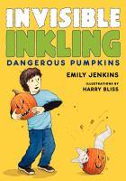 Imagen de portada para Dangerous pumpkins. bk. 2 : Invisible Inkling series