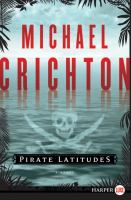 Cover image for Pirate latitudes [large print] : a novel