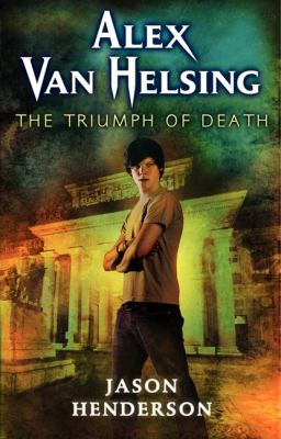 Cover image for The Triumph of Death : Alex Van Helsing