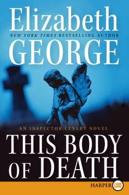 Cover image for This body of death. bk. 16 [large print] : Inspector Lynley series