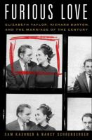Cover image for Furious love Elizabeth Taylor, Richard Burton, and the marriage of the century