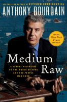 Cover image for Medium raw a bloody valentine to the world of food and the people who cook
