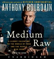 Cover image for Medium raw : a bloody valentine to the world of food and the people who cook