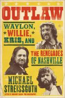 Cover image for Outlaw Waylon Jennings, Willie Nelson, Kris Kristofferson and the Renegades of Nashville