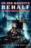 Imagen de portada para On her majesty's behalf. bk. 2 : Great undead war series