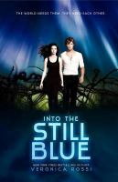 Cover image for Into the still blue. bk. 3 : Under the never sky series