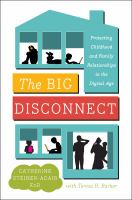 Cover image for The big disconnect protecting childhood and family relationships in the digital age