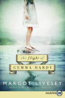 Cover image for The flight of Gemma Hardy a novel