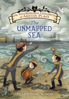 Cover image for The unmapped sea. bk. 5 : Incorrigible children of Ashton Place series