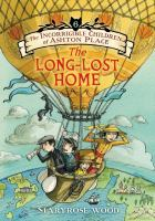 Cover image for The long-lost home. bk. 6 : Incorrigible children of Ashton Place series