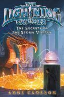 Cover image for The secrets of the storm vortex. bk. 3 : Lightning catcher series
