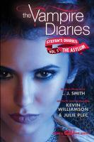Cover image for The asylum. bk. 5 : Vampire diaries. Stefan's diaries series