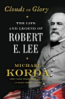 Imagen de portada para Clouds of glory : the life and legend of Robert E. Lee