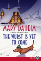 Cover image for The wurst is yet to come. bk. 27 Bed-and-breakfast mystery series