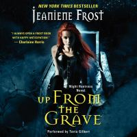 Cover image for Up from the grave Night Huntress Series, Book 7.