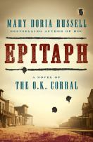 Cover image for Epitaph : a novel of the O.K. Corral