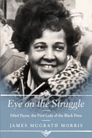 Cover image for Eye on the struggle : Ethel Payne, the first lady of the Black Press