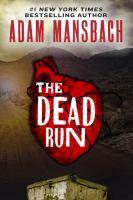 Imagen de portada para The dead run. bk. 1 : Jess Galvan series