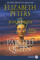 Cover image for The painted queen. bk. 20 [large print] : Amelia Peabody series
