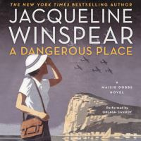 Imagen de portada para A dangerous place Maisie Dobbs Series, Book 11.