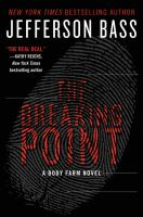 Cover image for The breaking point. bk. 9 : Body Farm series