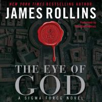 Cover image for The eye of god Sigma Force Series, Book 9.