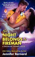 Cover image for The night belongs to fireman. bk. 6 : Bachelor firemen series