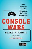 Cover image for Console wars : Sega, Nintendo, and the battle that defined a generation