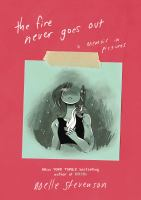 Cover image for The fire never goes out : a memoir in pictures
