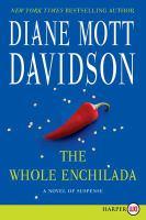 Cover image for The whole enchilada. bk. 17 a novel of suspense : Goldy Bear series