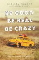 Cover image for Be good be real be crazy