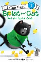 Cover image for Splat the Cat : and the quick chicks
