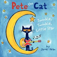 Cover image for Pete the cat. Twinkle, twinkle, little star