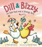 Cover image for Dill & Bizzy : an odd duck and a strange bird