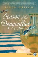 Cover image for Season of the dragonflies [large print] : a novel