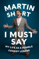 Imagen de portada para I must say : my life as a humble comedy legend