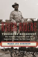 Cover image for Rough Riders : Theodore Roosevelt, his cowboy regiment, and the immortal charge up San Juan Hill