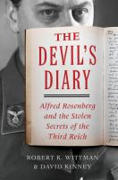 Cover image for The devil's diary : Alfred Rosenberg and the stolen secrets of the Third Reich