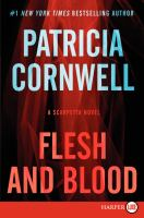 Cover image for Flesh and blood. bk. 22 [large print] : Kay Scarpetta series