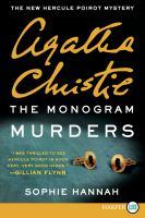 Cover image for The monogram murders. bk. 1 [large print] : New Hercule Poirot mystery series