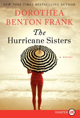 Cover image for The hurricane sisters. bk. 9 [large print] : Lowcountry tales