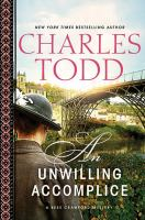 Cover image for An unwilling accomplice. bk. 6 [large print] : Bess Crawford mystery series